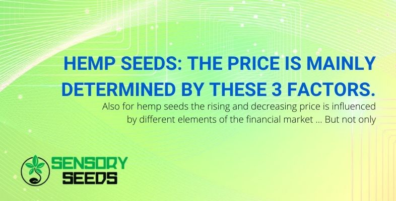 The price of hemp seeds is mainly determined by three factors